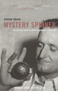 Mystery Spinner: The Life and Death of an Extraordinary Cricketer