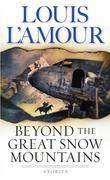 Beyond the Great Snow Mountains: Stories