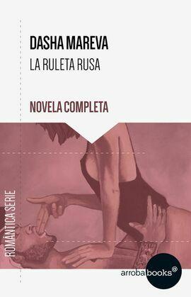 La Ruleta Rusa. Novela completa