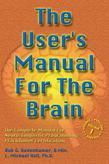 The User's Manual for the Brain Volume I: The complete manual for neuro-linguistic programming