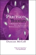 Precision Therapy: A professional manual of fast and effective hypnoanalysis