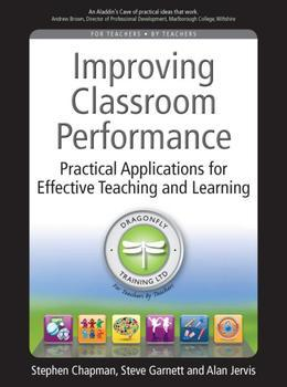 Improving Classroom Performance: Practical Applications for Effective Teaching and Learning
