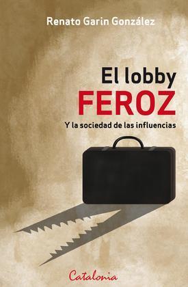 El lobby feroz