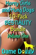 Horny Girls and Hung Dogs 10-Pack BESTIALITY Bundle Volume One