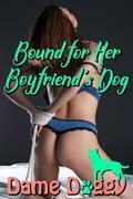 Bound for Her Boyfriend's Dog