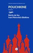Récits de feu Ivan Petrovitch Belkine