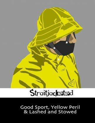 Good Sport, Yellow Peril & Lashed and Stowed