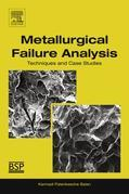 Metallurgical Failure Analysis: Techniques and Case Studies