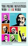The Prime Ministers Who Never Were: A Collection of Political Counterfactuals