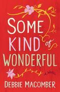 Some Kind of Wonderful: A Novel