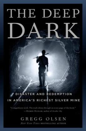 The Deep Dark: Disaster and Redemption in America's Richest Silver Mine
