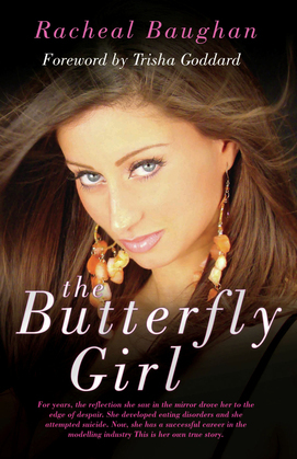 The Butterfly Girl: For years, the reflection she saw in the mirror drove her to the edge of despair. She developed eating disorders and she attempted