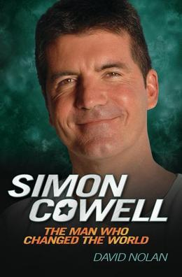 Simon Cowell - The Man Who Changed the World