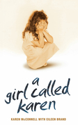 A Girl Called Karen - A true story of sex abuse and resilience: A true story of sex abuse and resilience
