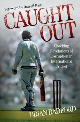 Caught Out - Shocking Revelations of Corruption in International Cricket