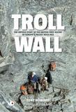 Troll Wall: The untold story of the British first ascent of Europe's tallest rock face