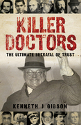 Killer Doctors: The Ultimate Betrayal of Trust