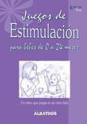 Juegos de estimulación para bebés de 0 a 24 meses EBOOK