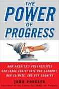 The Power of Progress: How America's Progressives Can (Once Again) Save Our Economy, Our Climate, and Our Country