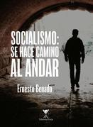 Socialismo: se hace camino al andar