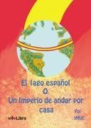 El lago español o un imperio de andar por casa