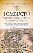 Tombuctú: andalusíes en la ciudad perdida del Sáhara