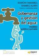 Gobernanza y gestion del agua: modelos público y privado