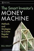 The Smart Investor's Money Machine: Methods and Strategies to Create Regular Income