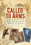Called to Arms: One Family's war, from the Battle of Britain to Burma