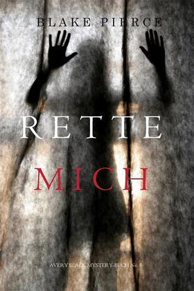 Rette Mich (Das Avery Black Mystery-Buch Nr. 5)