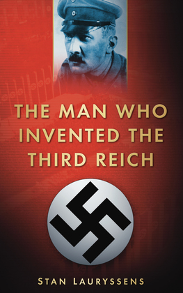 The Man Who Invented the Third Reich