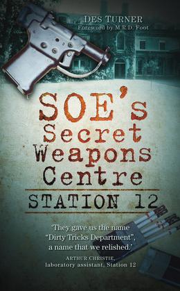 SOE's Secret Weapons Centre: Station 12