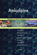 Amlodipine 498 Questions to Ask that Matter to You
