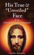 """His True and """"Unveiled"""" Face!"""