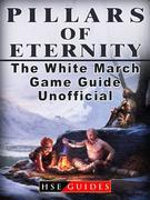 Pillars of Eternity the White March Game Guide Unofficial