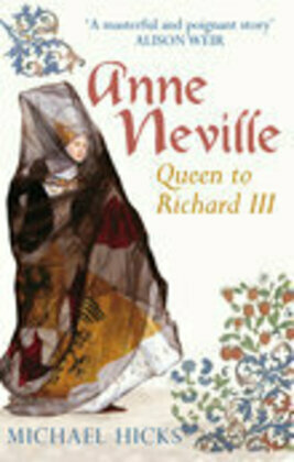 Anne Neville: Queen to Richard III