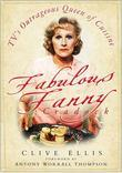 Fabulous Fanny Cradock: TV's Outrageous Queen of Cuisine