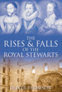 The Rises and Falls of the Royal Stewarts