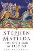 Stephen & Matilda: The Civil War of 1139-53