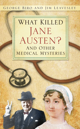 What Killed Jane Austen?: And Other Medical Mysteries