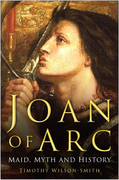Joan of Arc: Maid, Myth and Mystery