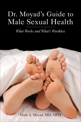 Dr. Moyad's Guide to Male Sexual Health: What Works and What's Worthless