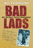 Bad Lads: RAF National Service Remembered