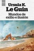 Mundos de exilio e ilusion