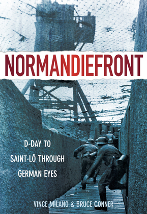 Normandiefront: D-Day to Saint-Lo Through German Eyes