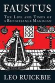 Faustus: The Life and Times of a Renaissance Magician