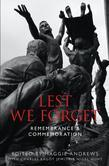 Lest We Forget: Remembrance & Commemoration
