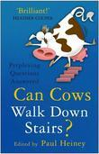 Can Cows Walk Down Stairs?: Perplexing Questions Answered