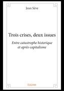 Trois crises, deux issues