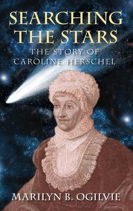 Searching the Stars: The Story of Caroline Herschel